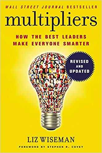 https://www.amazon.com/Multipliers-Revised-Updated-Leaders-Everyone/dp/0062663070/ref=sr_1_1?s=books&ie=UTF8&qid=1542168585&sr=1-1&keywords=multipliers