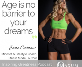 170 – Jane Curnow – Age is no barrier to your dreams!