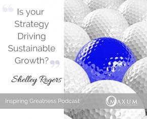 171 – Is Your Firms Strategy Driving Sustainable Growth?