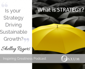 172 – Is Your Firms Strategy Driving Sustainable Growth?