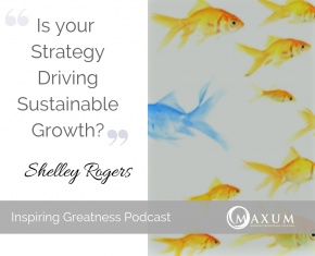 173 – Is Your Firms Strategy Driving Sustainable Growth? – Identifying the business Strengths, Weaknesses and Trends (SWT for your business)