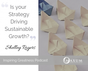 174 – Is Your Firms Strategy Driving Sustainable Growth? Profit Per X.