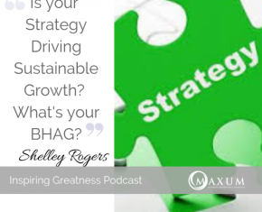 176 – Is your firms Strategy driving sustainable growth? – Big Hairy Audacious Goal' or BHAG for short – BHAG