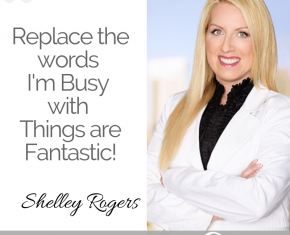 164  – Why you should replace I'm Busy with the words Things are fantastic!