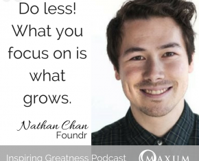 156 Nathan Chan – Great Leaders need to be Courageous